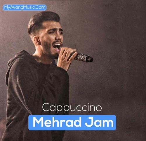 دانلود آهنگ جدید مهراد جم کاپوچینو