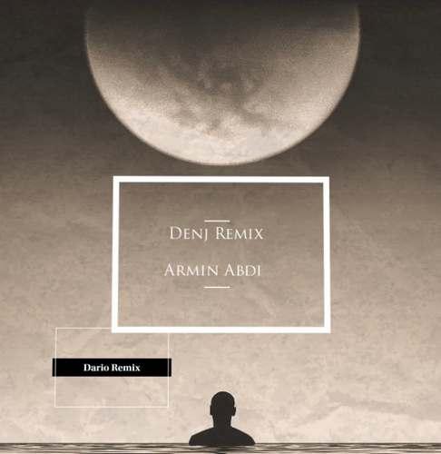 دانلود آهنگ جدید آرمین عبدی رمیکس دنج